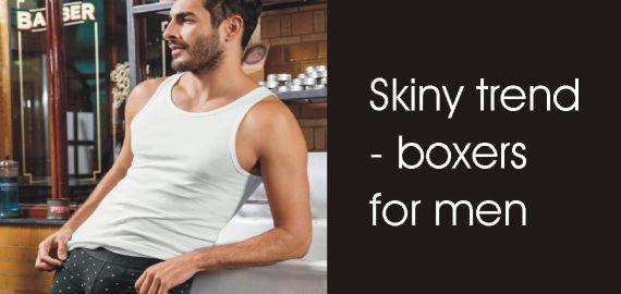 Skiny trend - boxers for men
